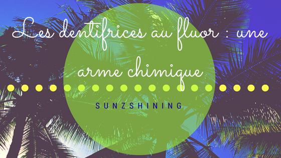 http://sunzshining.blogspot.com/2016/10/les-dentifrices-au-fluor-une-arme.html