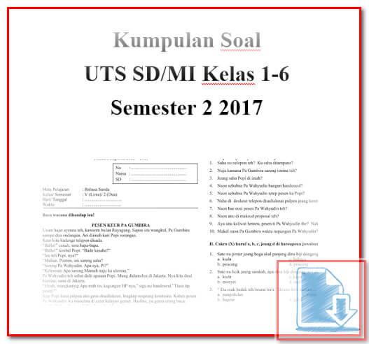 Contoh soal UTS SD/MI kelas 1-6 semester 2 2017