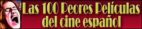 Las 100 Peores Películas de la Historia del Cine Español