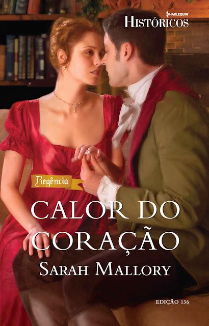 Calor do Coração Harlequin Históricos - ed.136 - Sarah Mallory