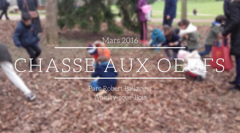 Chasse aux Oeufs - Parc Robert Ballanger - Aulnay-sous-Bois