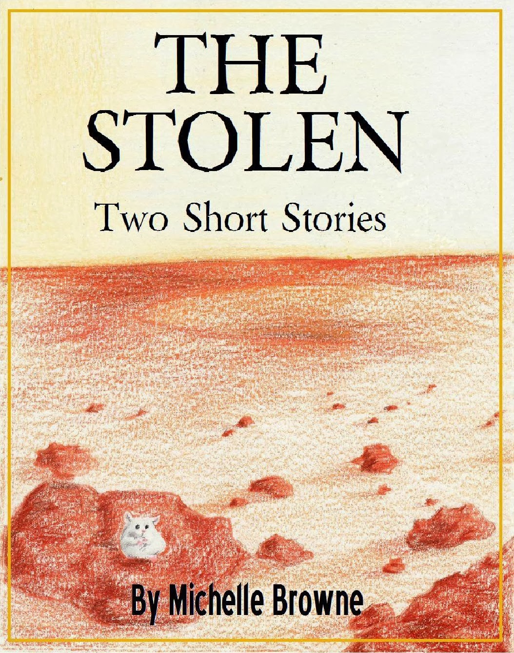 The Stolen: Two Short Stories
