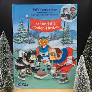 """Winterbilderbuch über Eishockey, Fairness, Teamerfolg """"Ixi und die coolen Huskys"""" von Felix Neureuther"""