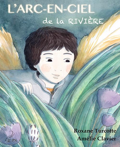 La Muse en parle: L'Arc-en-Ciel de la rivière, Roxane ...