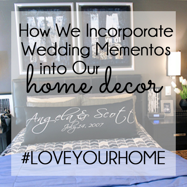 Wedding Mementos in Home Decor