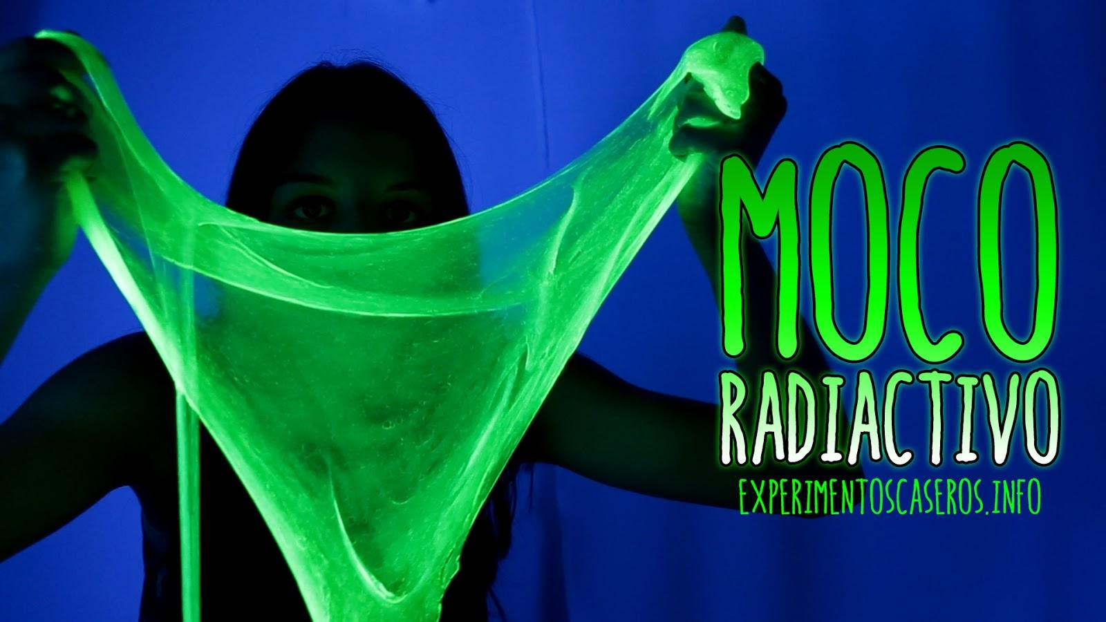 Experimentos Caseros Cómo Hacer Moco Radiactivo O Slime
