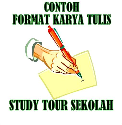 Contoh Format Karya Tulis Study Tour Sekolah