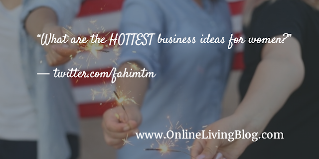 What are the HOTTEST business ideas for women?