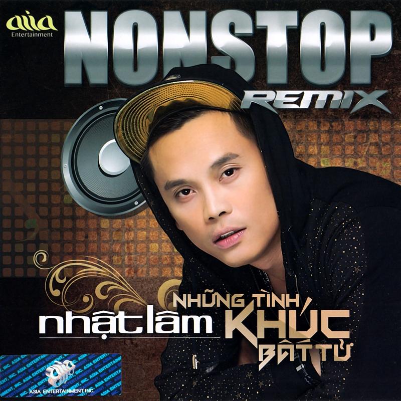 AsiaCD - Nhật Lâm - Nonstop Remix - Những Tình Khúc Bất Tử (NRG)