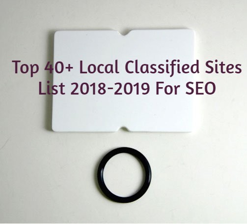 Top 40+ Local Classified Sites List 2018-2019 For SEO