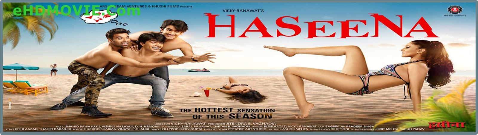 Haseena 2018 Full Movie Hindi 720p - 480p ORG HDRip 400MB - 1.3 ESubs Free Download