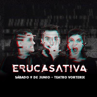ERUCA SATIVA EN EL TEATRO VORTERIX SABADO 9 DE JUNIO, 19 HS.