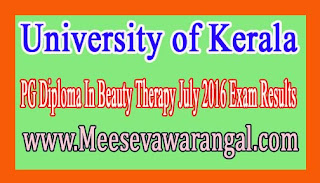 University of Kerala PG Diploma In Beauty Therapy July 2016 Exam Results