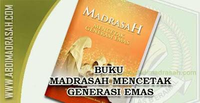 Madrasah Mencetak Generasi Emas
