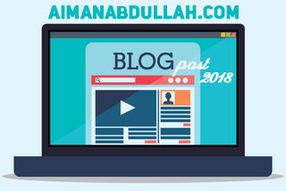 Blog post Popular Di Blog AIMANABDULLAH Sepanjang 2018