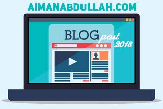 Blog post Popular Di Blog AIMANABDULLAH Sepanjang 2018