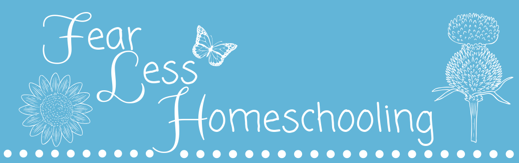 Fear Less Homeschooling