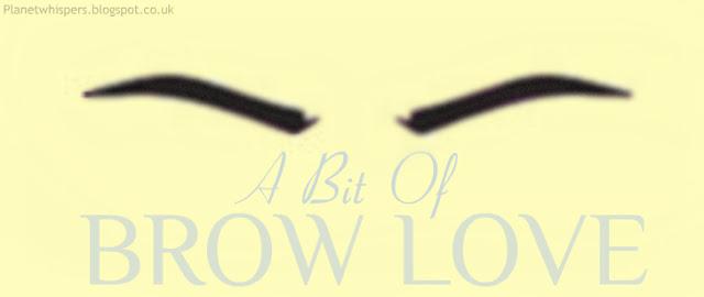 A Bit Of Brow Love
