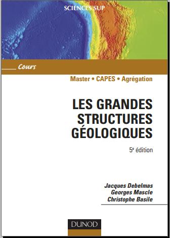 Livre : Les grandes structures géologiques - Jacques Debelmas, Georges Mascle