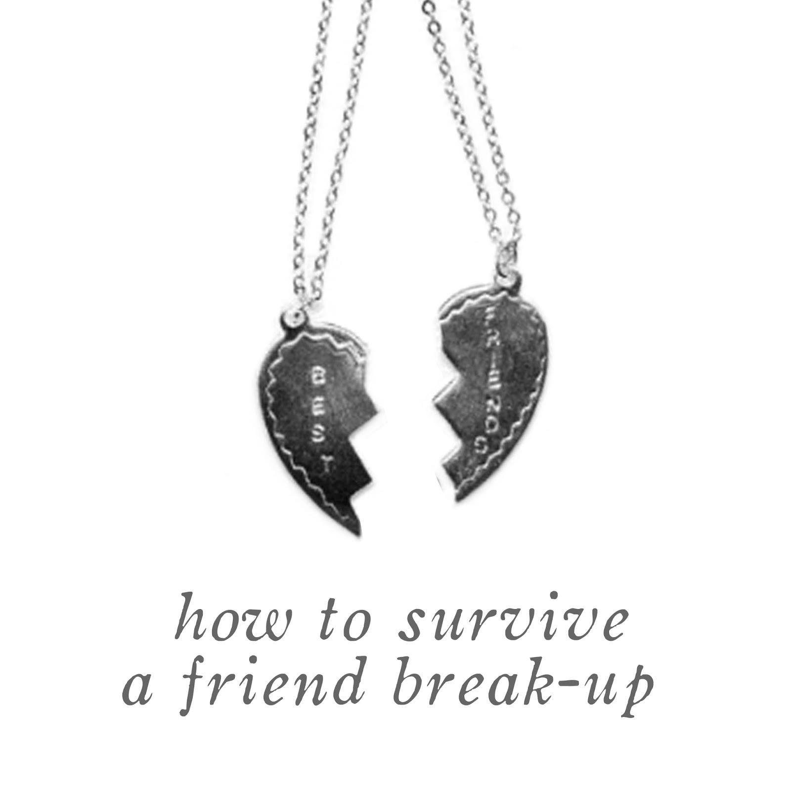 Brookie Babble How To Survive A Friend Break Up