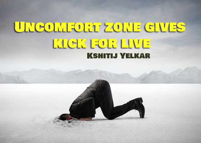 UnComfort Zone Give Kick for Life - Kshitij Yelkar