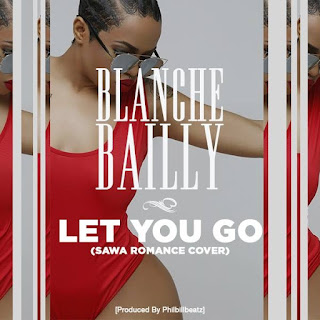 Blanche Bailly – Let You Go (Locko Sawa Romance Cover)
