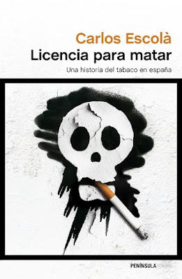 LIBRO - Licencia para matar : Carlos Escolà (Península- 31 mayo 2016) Una historia del tabaco en España Edición papel & digital ebook kindle Comprar en Amazon España