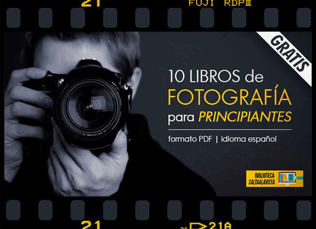 Descargar Gratis 10 Libros de Fotografía para Principiantes by Saltaalavista Blog