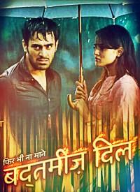 Phir Bhi Na Maane....Badtameez Dil story, timing, TRP rating this week, actress, actors photos