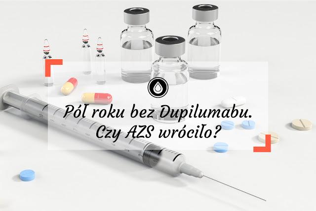 Dupilumab - odstawienie   Dlaczego zrezygnowałam z Dupilumabu? Czy atopowe zapalenie skóry wróciło?