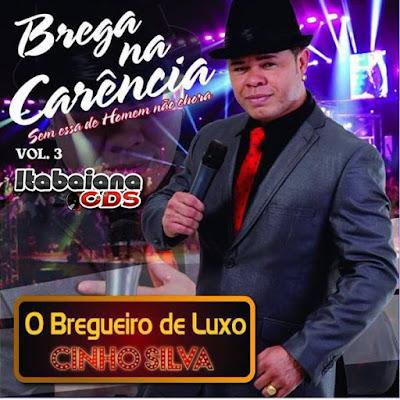 O Bregueiro de Luxo Cinho Silva CD - 2016