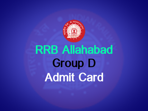 rrb allahabad group d admit card 2018 rrbald.gov.in