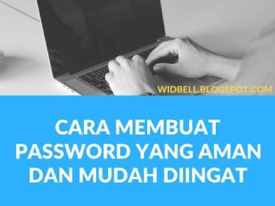 Cara Membuat Password Yang Aman Dan Mudah Diingat