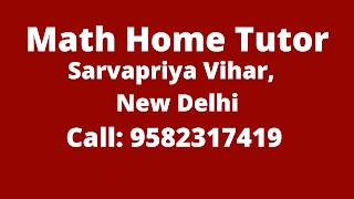 Best Maths Tutors for Home Tuition in Sarvapriya Vihar, Delhi. Call:9582317419