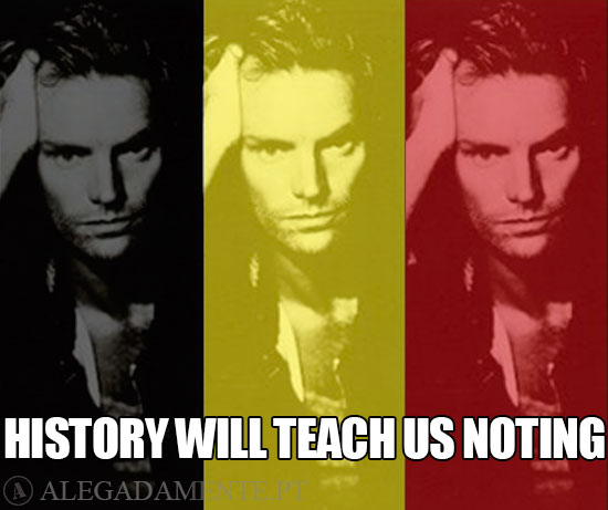 Rosto de Sting – History will teach us noting