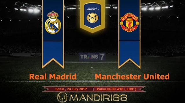 Prediksi Bola : Real Madrid Vs Manchester United , Senin 24 July 2017 Pukul 04.00 WIB @ Trans7