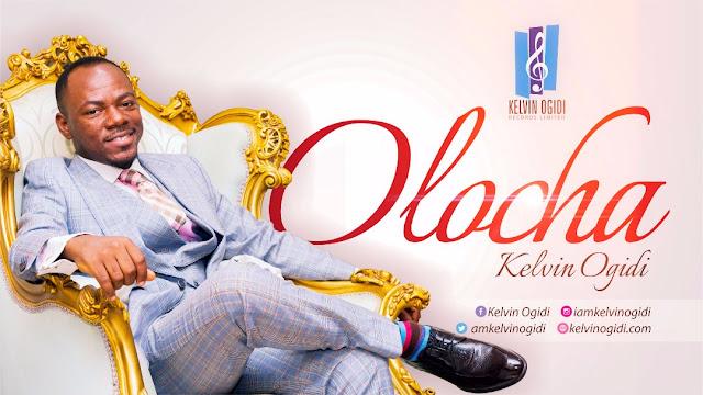 Music: Kelvin Ogidi – Olocha + Set Me On Fire