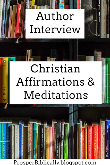 Christian Author Interview for Christian Affirmations and Meditations book
