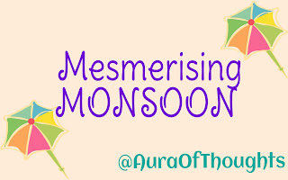 aura of thoughts Monsoon poetry