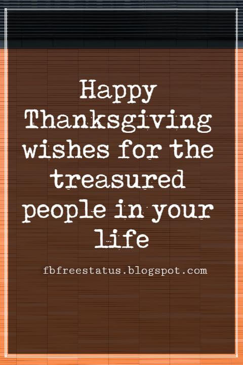 Inspirational Quotes For Thanksgiving, Happy Thanksgiving wishes for the treasured people in your life