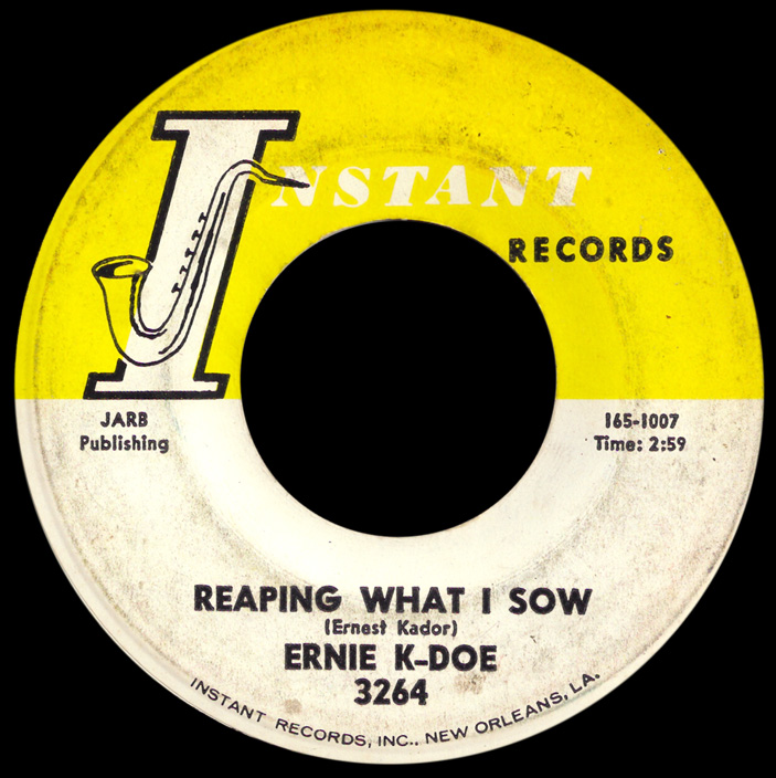 Ernie K-Doe - Reaping What I Sow (Instant 3264)