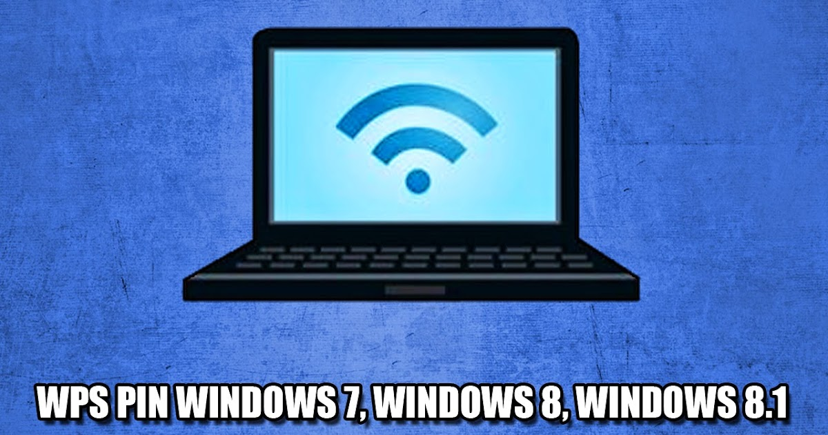 download wps pin windows 7 | Lift For The 22