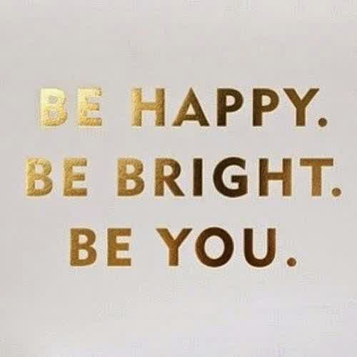 Be Happy, Bright and You