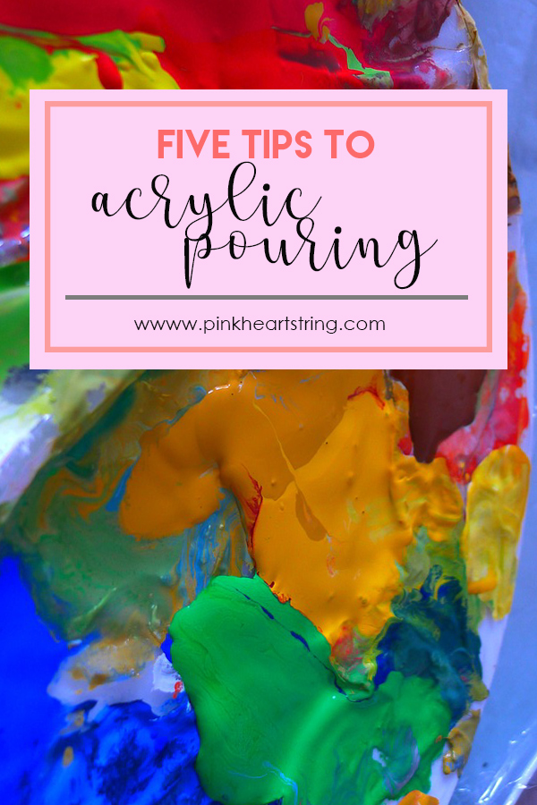 5 Tips to Acrylic Pouring