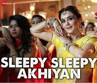 Sleepy Sleepy Ankhiyan Jaga ke maine rakhiyan Lyrics song from the movie  Bhaiaji Superhit starring Sunny Deol & Preity Zinta