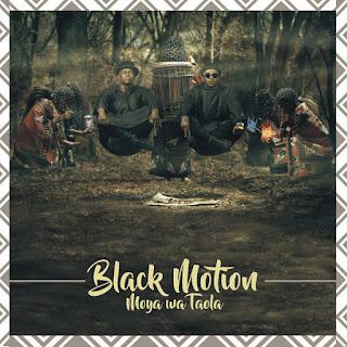 Black Motion - Moya Wa Taola (Album)