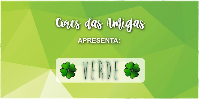 Projeto Cores das Amigas Tema Verde Esmalte Angra Realce Nailpolish