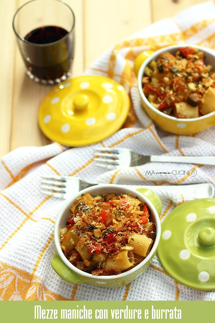 mezze maniche con verdure e burrata-pasta al forno con verdure
