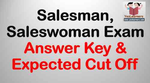 Salesman / Saleswoman Exam Answer Key & Expected Cut Off - December 9
