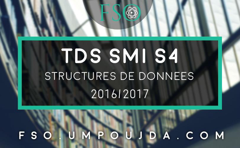 """SMI S4 : TDs """"Structures de Données"""" 2016/2017"""
